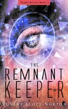 The Remnant Keeper - Tombs Rising, #1 ebook by Robert Scott-Norton