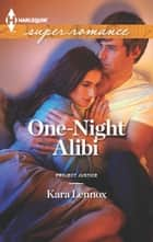 One-Night Alibi ebook by Kara Lennox