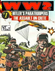 World War 2 Hitler's paratroopers the Assault on Crete ebook by Ronald Ledwell Sr