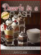 Desserts in a Flash ebook by