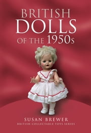 British Dolls of the 1950s ebook by Susan   Brewer