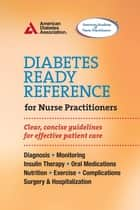 Diabetes Ready Reference for Nurse Practitioners ebook by American Diabetes Association