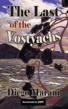 The Last of the Vostyachs ebook by Diego Marani, Judith Landry