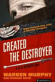 Created, The Destroyer - The Destroyer #1 ebook by Warren Murphy,Richard Sapir