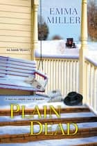 Plain Dead ebook by Emma Miller