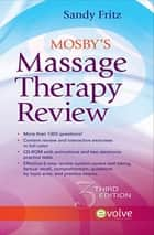 Mosby's Massage Therapy Review - E-Book ebook by Sandy Fritz, BS, MS,...