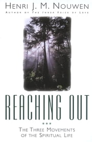 Reaching Out ebook by Henri Nouwen