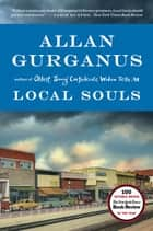 Local Souls ebook by Allan Gurganus