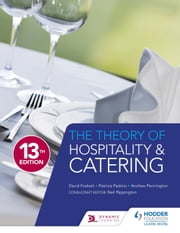 The Theory of Hospitality and Catering Thirteenth Edition ebook by David Foskett,Patricia Paskins,Andrew Pennington