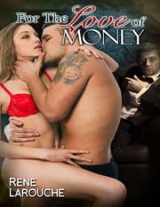 For the Love of Money ebook by Rene Larouche
