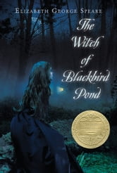 The Witch of Blackbird Pond ebook by Elizabeth George Speare