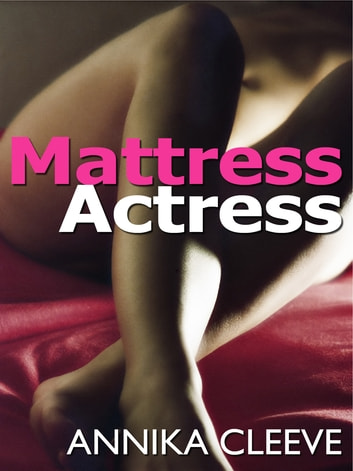 Mattress Actress ebook by Annika Cleeve