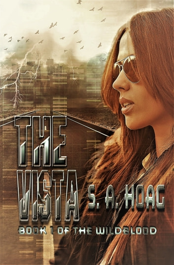 The Vista: Book 1 of The Wildblood ebook by S. A. Hoag
