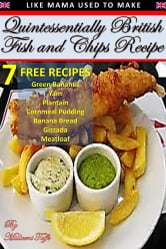 Quintessentially British Fish & Chips Recipe ebook by Millicent Taffe