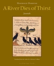 A River Dies of Thirst ebook by Mahmoud Darwish,Catherine Cobham