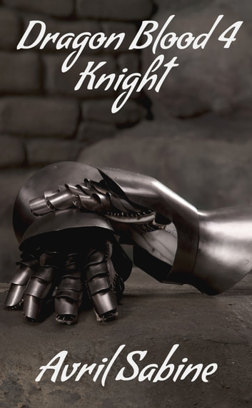 Dragon Blood 4: Knight ebook by Avril Sabine