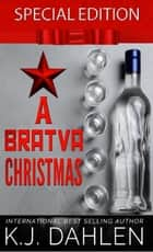 A Bratva Christmas - Bratva Blood Brothers ebook by Kj Dahlen
