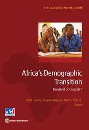 Africa's Demographic Transition - Dividend or Disaster? ebook by David Canning,Sangeeta Raja,Abdo S. Yazbeck