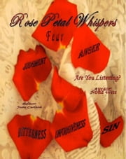 Rose Petal Whispers - Are You Listening? ebook by Nona Witt