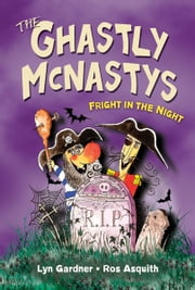 Ghastly McNastys: Fright in the Night, The ebook by Lyn Gardner, Ros Asquith