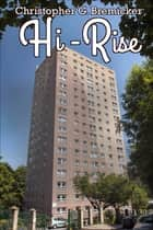 Hi-Rise ebook by Christopher G. Bremicker