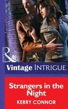 Strangers in the Night (Mills & Boon Intrigue) (Thriller, Book 4) 電子書 by Kerry Connor