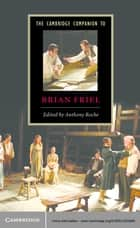 The Cambridge Companion to Brian Friel ebook by Anthony Roche