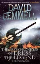 The First Chronicles Of Druss The Legend ekitaplar by David Gemmell
