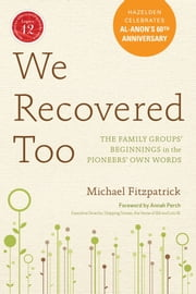 We Recovered Too - The Family Groups' Beginnings in the Pioneers' Own Words ebook by Michael Fitzpatrick