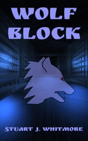 Wolf Block ebook by Stuart J. Whitmore