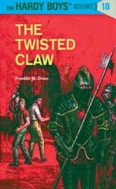 Hardy Boys 18: The Twisted Claw ebook by Franklin W. Dixon