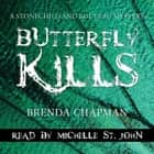 Butterfly Kills - A Stonechild and Rouleau Mystery audiobook by Brenda Chapman, Michelle St. John