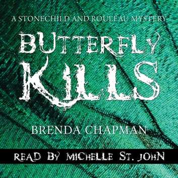 Butterfly Kills - A Stonechild and Rouleau Mystery audiobook by Brenda Chapman