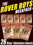 The Rover Boys MEGAPACK® - 26 Boys' Adventure Novels ekitaplar by Edward Stratemeyer