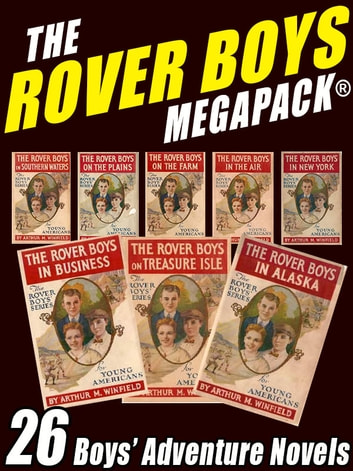 The Rover Boys MEGAPACK® - 26 Boys' Adventure Novels 電子書籍 by Edward Stratemeyer