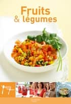 Fruits et légumes ebook by Stéphan Lagorce