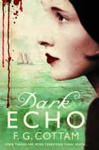 Dark Echo - A Ghost Story ebook by F. G. Cottam
