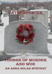 Tidings of Murder and Woe ebook by Cathy Spencer