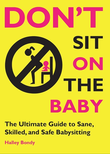 Don T Sit On The Baby EBook By Halley Bondy 9781936976249