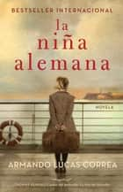 La niña alemana (The German Girl Spanish edition) - Novela ebook by Armando Lucas Correa