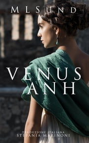 Venus Anh ebook by ML Sund, Claire Wingfield, Stefania Marinoni