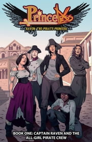 Raven Pirate Princess: Captain Raven and the All-Girl Pirate Crew #TPB 1 ebook by Jeremy Whitley,Rosy Higgins,Ted Brandt