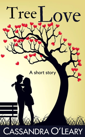 Tree Love: A Romantic Short Story ebook by Cassandra O'Leary
