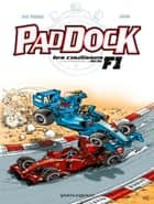 Paddock, les coulisses de la F1 - Tome 02 ebook by Patrick Perna, Juan