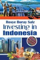 Investing in Indonesia ebook by Rosye Buray Salz