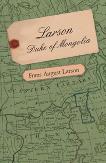 Larson - Duke of Mongolia ebook by Frans Larson