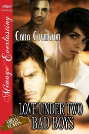 Love Under Two Bad Boys ebook by Cara Covington