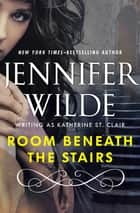 Room Beneath the Stairs eBook by Jennifer Wilde