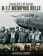B-17 Memphis Belle ebook by Graham Simons