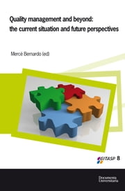 Quality management and beyond: the current situation and future perspectives ebook by Bernardo Vilamitjana, Mercè